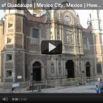 Virgin of Guadalupe | Mexico City, Mexico | How to Live Happy